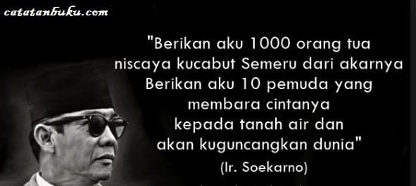Kata Bijak Soekarno Sebagai Penyemangat