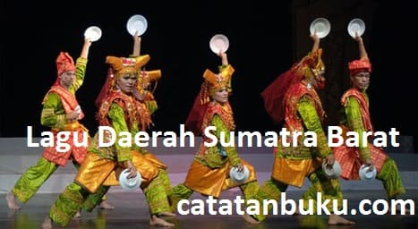 Lagu Daerah Sumatera Barat Dan Penjelasannya