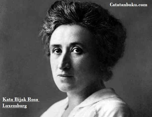 Kumpulan Kata-Kata Bijak Rosa Luxemburg