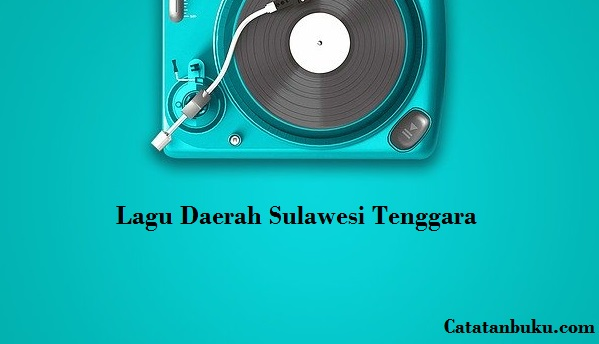 Kumpulan Lagu Daerah Sulawesi Tenggara + lirik dan Makna